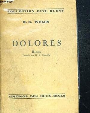 DOLORES - TRADUIT PAR H.F. MERVILLE - COLLECTION RIVE OUEST: WELLS H.G.