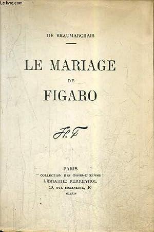 LE MARIAGE DE FIGARO / COLLECTION DES CHEFS D'OEUVRE.: DE BEAUMARCHAIS