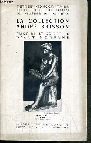 LA COLLECTION ANDRE BRISSON - PEINTURE ET SCULPTURE D'ART MODERNE - PETITES MONOGRAPHIES DES ...