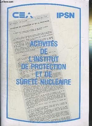 ACTIVITES DE L'INSTITUT DE PROTECTION ET DE SURETE NUCLEAIRE: COLLECTIF
