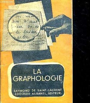 LA GRAPHOLOGIE - SES FONDEMENTS SCIENTIFIQUES - SES REVELATIONS - SON UTILITE - SA PRATIQUE: DE ...