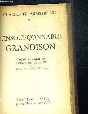 L INSOUPCONNABLE GRANDISON - TRADUIT DE L ANGLAIS PAR ISHBEL DU CAZALET ET EDWIGE CHAMPOURY - ...