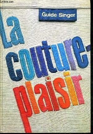 LA COUTURE PLAISIR - GUIDE SINGER - 45 modeles Couture-Plaisir à faire vous-meme - 7 jupes, ...