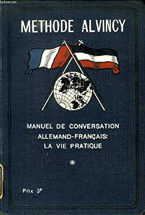 METHODE ALVINCY, MANUEL DE CONVERSATION ALLEMAND-FRANCAIS, LA: COLLECTIF