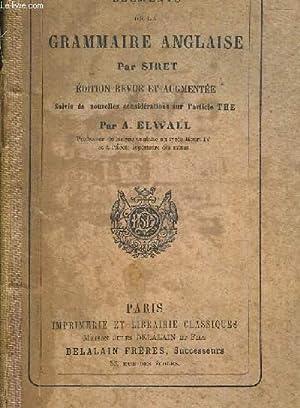 ELEMENTS DE LA GRAMMAIRE ANGLAISE - EDITION REVUE ET AUGMENTEE SUIVIE DE NOUVELLES CONSIDERATIONS ...