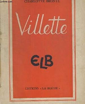VILLETTE - TRADUCTION NOUVELLE ET INTEGRALE DE GASTON BACCARA: BRONTE CHARLOTTE