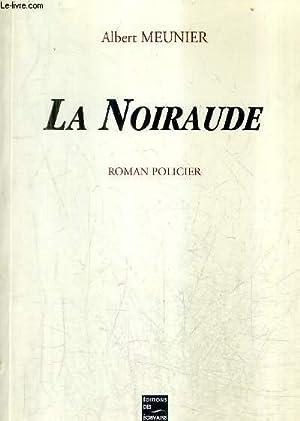 LA NOIRAUDE - ROMAN POLICIER.: MEUNIER ALBERT