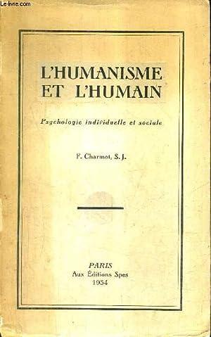 L'HUMANISME ET L'HUMAIN - PSYCHOLOGIE INDIVIDUELLE ET SOCIALE.: F.CHARMOT
