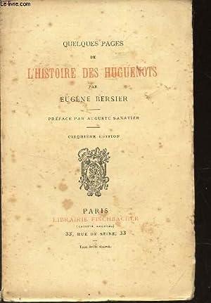 QUELQUES PAGES DE L'HISTOIRE DES HUGUENOTS / 5e EDITION.: BERSIER EUGENE