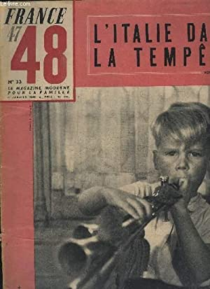 FRANCE 47 48 N° 33 - LE MAGAZINE MODERNE POUR LA FAMILLE - L'ITALIE DANS LA TEMPETE: ...