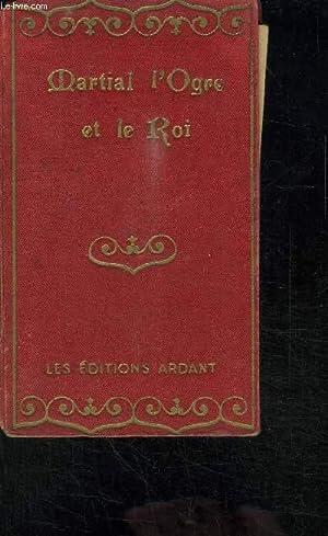 MARTIAL L'OGRE & LE ROI: DE LIAS JEANNE