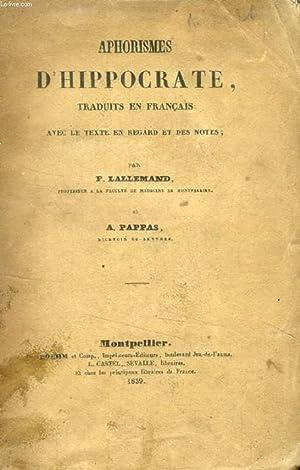 APHORISMES D'HIPPOCRATE, Traduits en Français avec le: HIPPOCRATE, Par F.