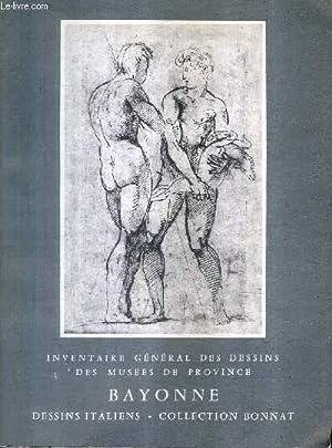 INVENTAIRE GENERAL DES DESSINS DES MUSEES DE PROVINCE N°4 - BAYONNE MUSEE BONNAT - LES DESSINS ...