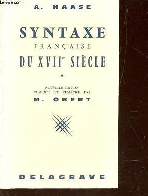 SYNTAXE FRANCAISE DU XVIIe SIECLE. NOUVELLE EDITION.: HAASE A.