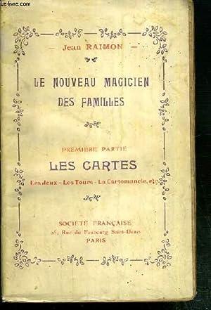 LE NOUVEAU MAGICIEN DES FAMILLES - PREMIERE PARTIE: LES CARTES - LES JEUX - LES TOURS - LA ...