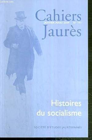 CAHIERS JAURES - JANVIER-MARS 2009 - N°191 - HISTOIRES DU SOCIALISME - socialisme et ...