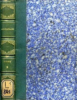 COMEDIES D'ARISTOPHANE, TOME II: ARISTOPHANE, Par M. ARTAUD