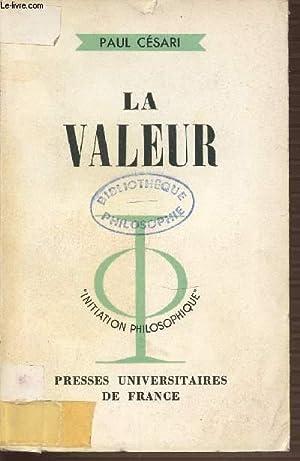 """LA VALEUR - """"INITIATION PHILOSOPHIQUE"""".: CESARI PAUL"""
