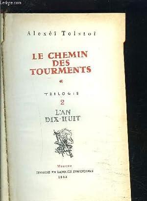 LE CHEMIN DES TOURMENTS- TRILOGIE 2- L AN 18 / 1 seul tome: le TOME 2: TOLSTOI ALEXEI