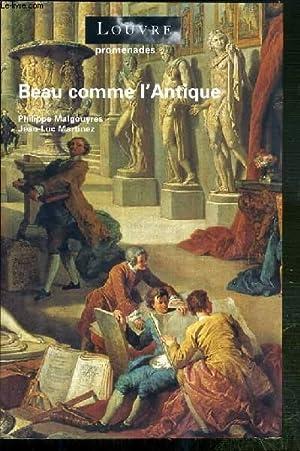 BEAU COMME L'ANTIQUE / COLLECTION PROMENADES.: MALGOUYRES PHILIPPE - MARTINEZ JEAN-LUC