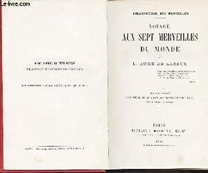 VOYAGE AUX SEPT MERVEILLES DU MONDE / BIBLIOTHEQUE DES MERVEILLES / 3e EDITION.: AUGE DE LASSUS L.