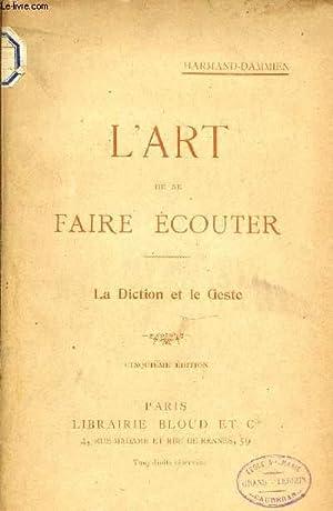 L'ART DE SE FAIRE ECOUTER - LA DICTION ET LE GESTE.: HARMAND-DAMMIEN