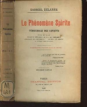 LE PHENOMENE SPIRITE - TEMOIGNAGE DES SAVANTS - Etude historique - Exposition methodique de tous ...