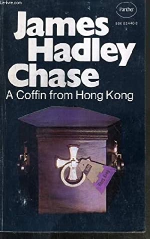A COFFIN FROM HONG KONG - TEXTE: HADLEY CHASE JAMES