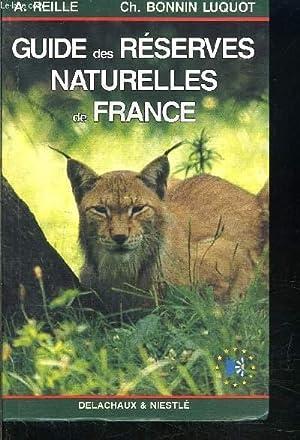 GUIDE DES RESERVES NATURELLES DE FRANCE: REILLE- BONNIN LUQUOT