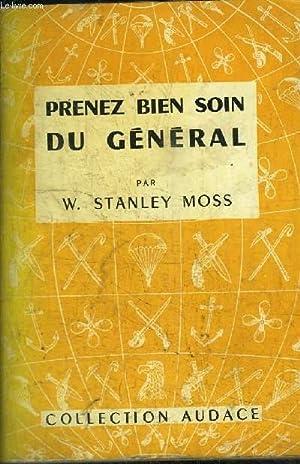 PRENEZ BIEN SOIN DU GENERAL - COLLECTION AUDACE: MOSS STANLEY