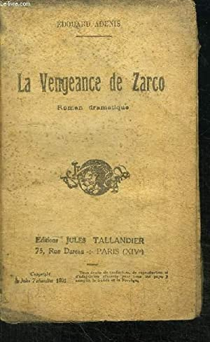 LA VENGEANCE DE ZARCO - ROMAN DRAMATIQUE - COLLECTION DU LIVRE NATIONAL: ADENIS EDOUARD