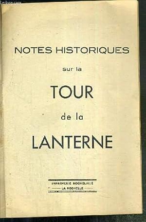 NOTES HISTORIQUES SUR LA TOUR DE LA LANTERNE: COLLECTIF