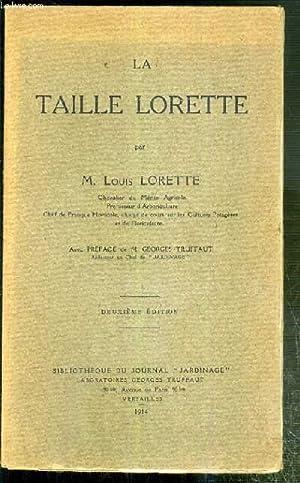 LA TAILLE LORETTE - 2eme EDITION.: LORETTE LOUIS M.