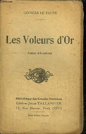 LES VOLEURS D'OR: LE FAURE GEORGES