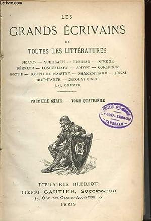 LES GRANDS ECRIVAINS DE TOUTES LES LITTERATURES - PREMIERE SERIE / TOME 4 - PICARD, FLORIAN, ...