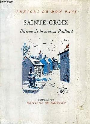 SAINTE CROIX BERCEAU DE LA MAISON PAILLARD - COLLECTION TRESORS DE MON PAYS N°98.: BODINIER ...