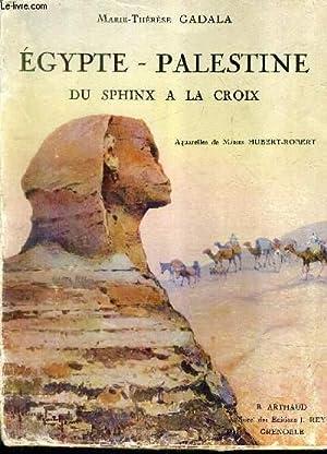 EGYPTE PALESTINE DU SPHINX A LA CROIX.: GADALA MARIE THERESE