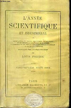 L'ANNEE SCIENTIFIQUE ET INDUSTRIELLE - 27E ANNEE 1883 .: COLLECTIF