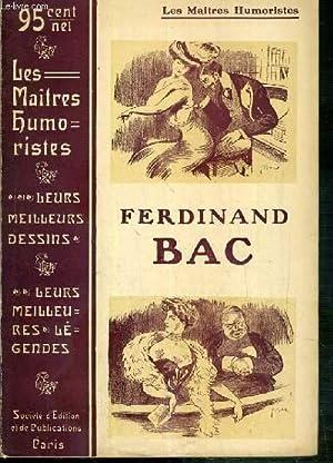 FERDINAND BAC / COLLECTION LES MAITRES HUMORISTES - LES MEILLEURS DESSINS - LES MEILLEURS LEGENDES:...