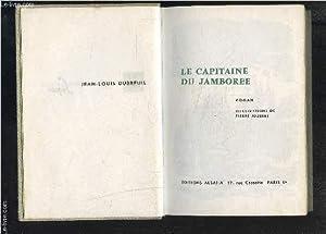LE CAPITAINE DU JAMBOREE: DUBREUIL JEAN LOUIS
