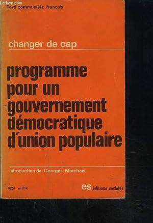 CHANGER DE CAP- PROGRAMME POUR UN GOUVERNEMENT DEMOCRATIQUE D UNION POPULAIRE- PARTI COMMUNISTE ...