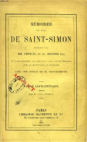 MEMOIRES DU DUC DE SAINT-SIMON, TABLE ALPHABETIQUE (Par Paul GUÉRIN): SAINT-SIMON, Par M. ...