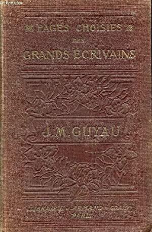 PAGES CHOISIES DES GRANDS ECRIVAINS : J. M. GUYAU. LECTURES LITTERAIRES.: FOUILLEE ALFRED