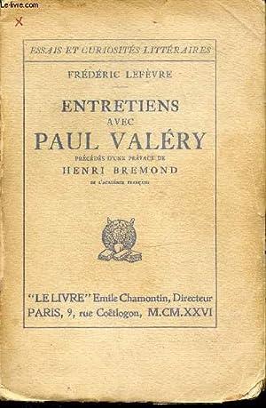 ENTRETIENS AVEC PAUL VALERY - PRECEDES D'UNE PREFACE DE HENRI BREMOND. ESSAIS ET CURIOSITES ...