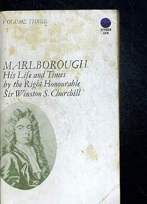 MARLBOROUGH HIS LIFE AND TIMES. VOLUME THREE.: CHURCHILL WINSTON S.