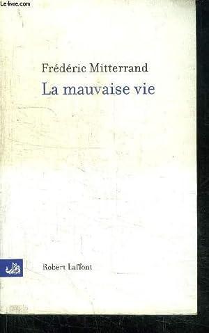 LA MAUVAISE VIE: MITTERAND FREDERIC