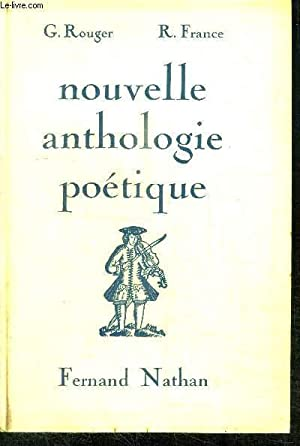 NOUVELLE ANTHOLOGIE POETIQUE: ROUGER G. / FRANCE R.