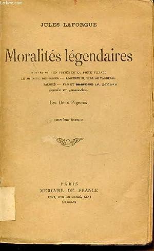 MORALITES LEGENDAIRES : HAMLET OU LES SUITES DE LA PIETE FILIALE, LE MIRACLE DES ROSES, LOHENGRIN, ...