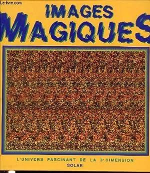 IMAGES MAGIQUES - L'UNIVERS FASCINANT DE LA TROISIEME DIMENSION.: DITZINGER THOMAS & KUHN ...