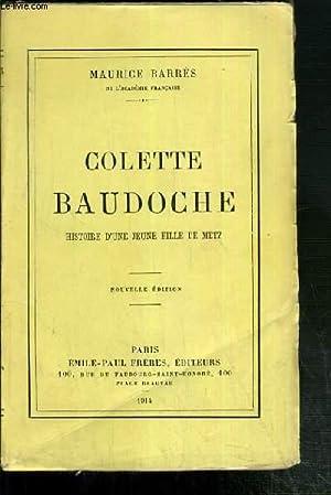 COLETTE BAUDOCHE - HISTOIRE D'UNE JEUNE FILLE DE METZ - NOUVELLE EDITION: BARRES MAURICE